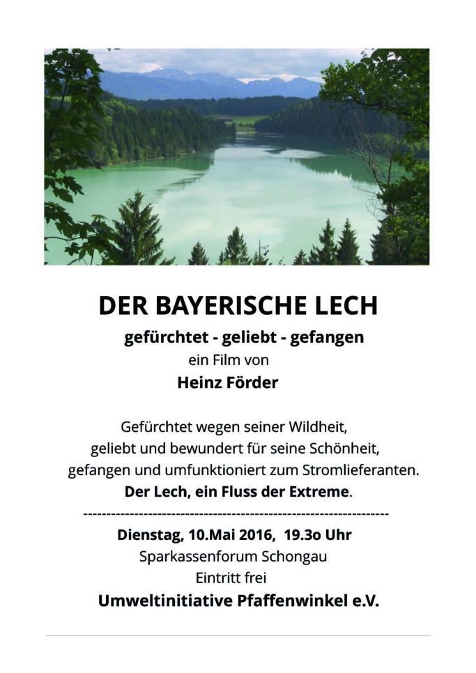 DER BAYERISCHE LECH gefürchtet - geliebt - gefangen Ein sehenswerter Film von dem Augsburger Filmemacher Heinz Förder